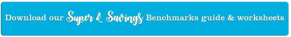 Download our Super & Savings Benchmarks guide & worksheets